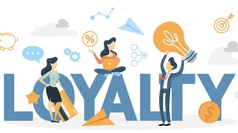 Loyalty là gì? Tầm quan trọng của Loyalty Marketing cần phải biết